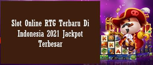 Slot Online RTG Terbaru Di Indonesia 2021 Jackpot Terbesar