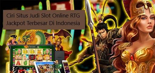 Ciri Situs Judi Slot Online RTG Jackpot Terbesar Di Indonesia